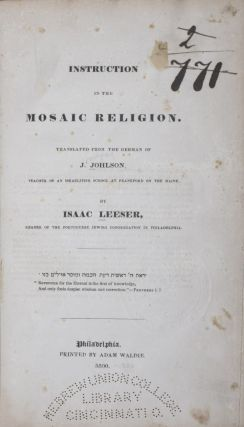 Instruction in the Mosaic Religion. Isaac Leeser, J. Johlson