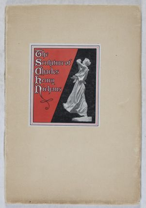 The Sculpture of Charles Henry Niehaus, Being Reproductions from his erected Sculpture, Prize Designs, Statues and Models, with a Biographical Sketch [INSCRIBED AND SIGNED]