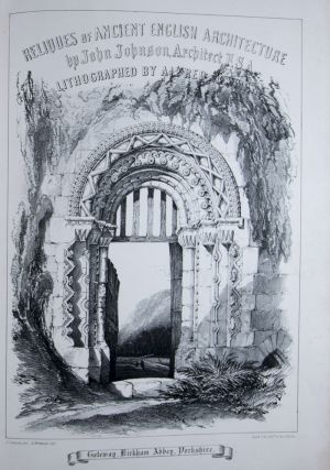 Reliques of Ancient English Architecturef. John Johnson, Alfred Newman