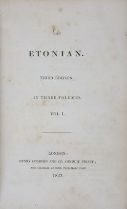 The Etonian. 3-vol. set (Complete). W. Blunt, W. M. Pread