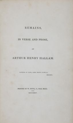 Remains, in Verse and Prose, of Arthur Henry Hallam [INSCRIBED]. Henry Hallam.