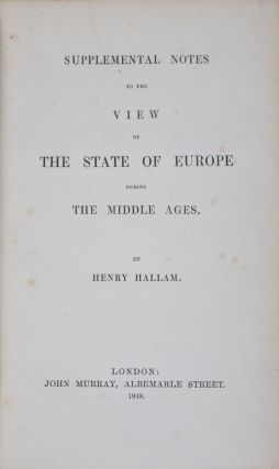 Supplemental Notes to The View of the State of Europe During the Middle Ages. Henry Hallam.
