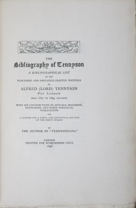 The Bibliography of Tennyson: A Bibliographical List of the Privately-printed Writings of Alfred...