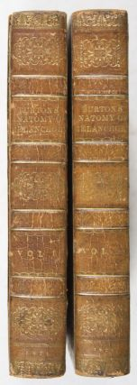 The Anatomy of Melancholy, What it is: With all the Kinds, Causes, Symptomes, Prognostics, and Several Cures of it. In Three Partitions. With their several Sections, Members, and Subsections, Philosophically, Medicinally, Historically, Opened and Cut Up.. With a Satyricall Preface Conducing to the Following Discourse. The Twelfth Edition corrected, to which is now first prefixed An Account of the Author. 2-vol. set (Complete)