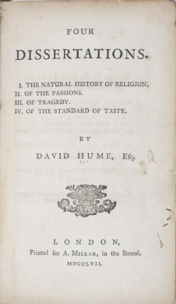 Four Dissertations. I. The Natural History of Religion. II. Of the Passions. III. Of Tragedy. IV....