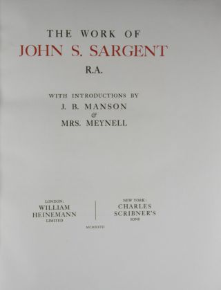 The Work of John S. Sargent R. A. [WITH ITS ORIGINAL BOX AND BLIND WRAPPERS]