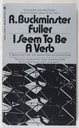 I Seem To Be A Verb. R. Buckminster Fuller.