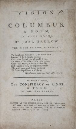 Vision of Colombus, A Poem in Nine Books. To Which is Added, The Conspiracy of Kings: A Poem...