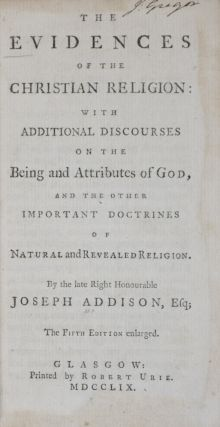 The Evidences of the Christian Religion: With Additional Discourses on the Being and Attributes...