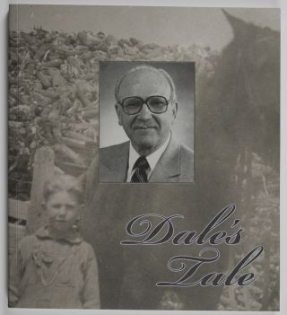 Dale's Tale: The Life and Times of Dale T. Lemonds, an Autobiography. Dale T. Lemonds, Marion B. Lemonds, Debra Lemonds, design.