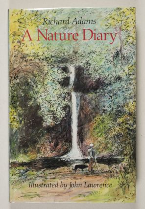 A Nature Diary [SIGNED by Adams & Lawrence). Richard Adams, John Lawrence