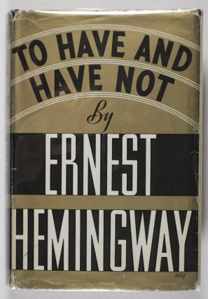 To Have and Have Not. Ernest Hemingway.
