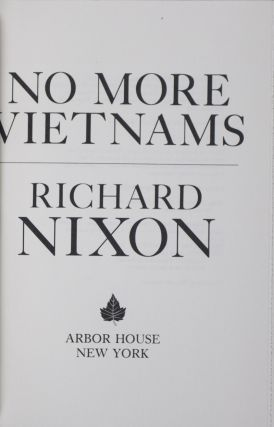 No More Vietnams [SIGNED]. Richard Nixon.