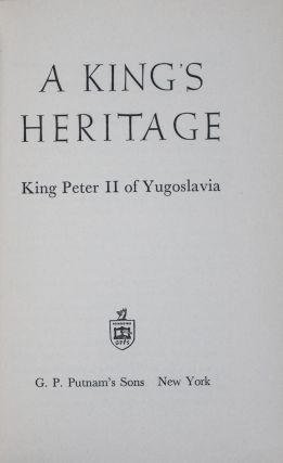 A Kings Heritage [SIGNED]. Peter II of Yugoslavia