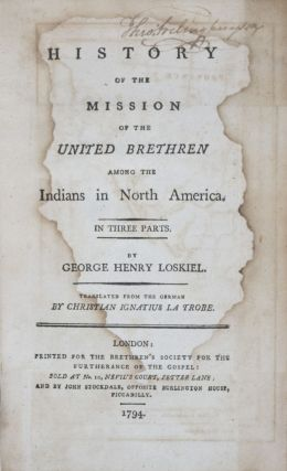 History of the Mission of the United Brethren Among the Indians in North America. In Three Parts...
