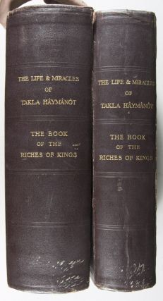 The Life of Takla Haymanot in the Version of Dabra Libanos and the Miracles of Takla Haymanot in the Version of Darba Libanos and the Book of the Riches of Kings. The Ethiopic texts, from the British Museum ms. Oriental 723, edited with English translations, to which is added an English translation of the Waldebbân version