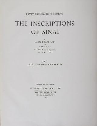 The Inscriptions of Sinai. Part I, Introduction and Plates (1952); Part II, Translations and Commentary (1955). 2-vol. set (Complete). Alan H. Gardiner, Thomas Eric Peet, Jaroslav Cerny.