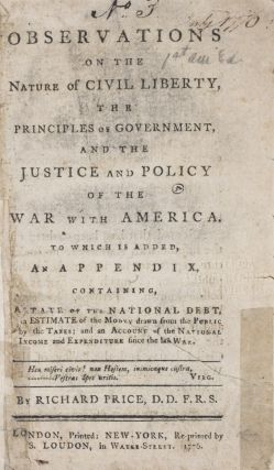 Observations on the Nature of Civil Liberty, The Principles of Government, and the Justice and...