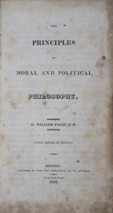 The Principles of Moral and Political Philosophy. William Paley