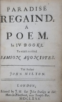 Paradise Regain'd: A Poem in IV Books. To which is added Samson Agonistes. John Milton.
