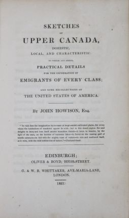 Sketches of Upper Canada, Domestic, Local, and Characteristic. John Howison