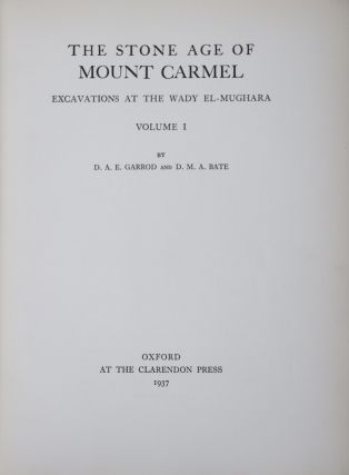 The Stone Age of Mount Carmel. 2 Vols. D. A. E. Garrod, D M. A. Bate Volume 1, Theodore D. McCown, Sir Arthur Keith Volume 2.