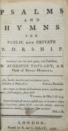 Psalms and Hymns for Public and Private Worship. Augustus Toplady, Collected for the most part and.
