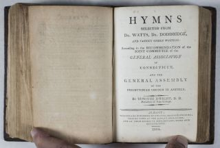 The Psalms of David, imitated in the Language of the New Testament, And applied to the Christian Use and Worship [BOUND WITH] Hymns Selected from Dr. Watts, Dr. Doddridge, and Various Other Writers. According to the Recommendation of the Joint Committee of the General Association of Connecticut, and the General Assembly of the Presbyterian Church in America