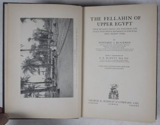 The Fellahin of Upper Egypt: Their Religious Social and Industrial Life To-Day with Special Reference to Survivals from Ancient Times. Winifred S. Blackman, R. R. Marett, foreword.