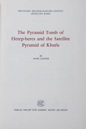 The Pyramid Tomb of Hetep-heres and the Satellite Pyramid of Khufu. Mark Lehner