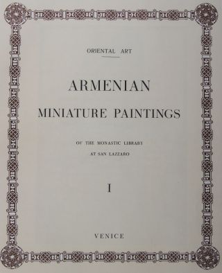 Armenian Miniature Paintings of the Monastic Library at San Lazzaro. Vol. 1
