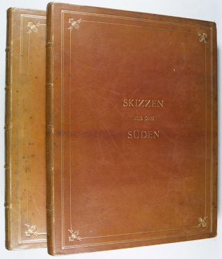 Skizzen aus dem Süden. 2-vol. set (Complete) [WITH 74 FULL-PAGE, AND 100 IN-TEXT COLLOTYPES]
