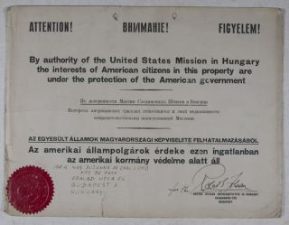Attention! By authority of the United States Mission in Hungary [SIGNED]. Robert S. Folsom