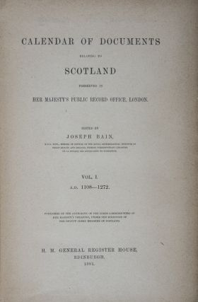 Calendar of Documents Relating to Scotland Preserved In Her Majesty's Public Record Office,...