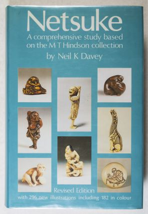 Netsuke, A Comprehensive Study Based on the M.T. Hindson Collection. Neil K. Davey, W W. Winkworth.