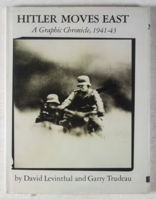 Hitler Moves East, A Graphic Chronicle, 1941-43 [WITH] An Original Signed Photographic Print....
