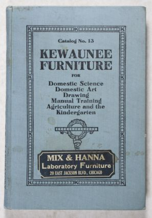 Catalog No. 13; Kewaunee Furniture for Domestic Science, Domestic Art, Drawing, Manual Training,...