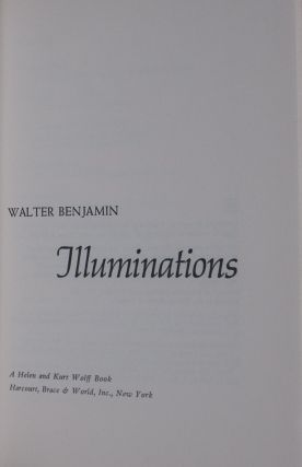 Illuminations: Essays and Reflections. Walter Benjamin, Hannah Arendt, Harry Zohn, Edited and