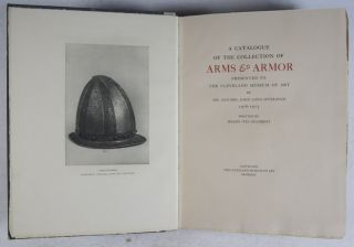 A Catalogue of the Collection of Arms & Armor Presented to the Cleveland Museum of Art by Mr. and Mrs. John Long Severance 1916–1923