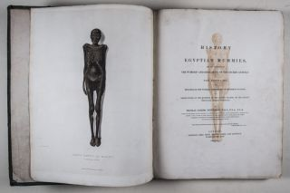 A History of Egyptian Mummies, and an Account of The Worship and Embalming of the Sacred Animals by Egyptians