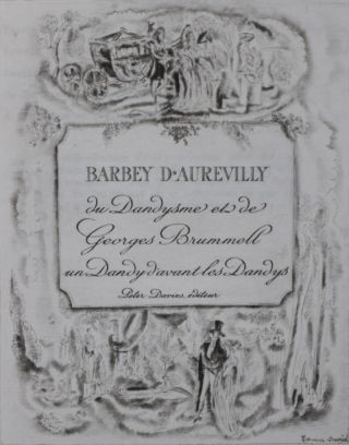 The Anatomy of Dandyism, with some Oberservations on Beau Brummell. J. A. Barbey D' Aurevilly, D....