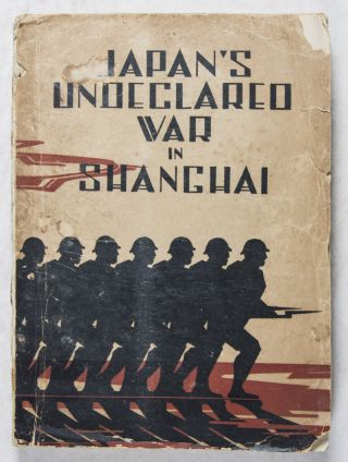 Symposium on Japan's Undeclared War in Shanghai. Kwei Chung-Shu.