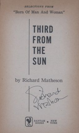 "Third From the Sun. Selections From ""Born of Man and Woman"" [SIGNED]. Richard Matheson"