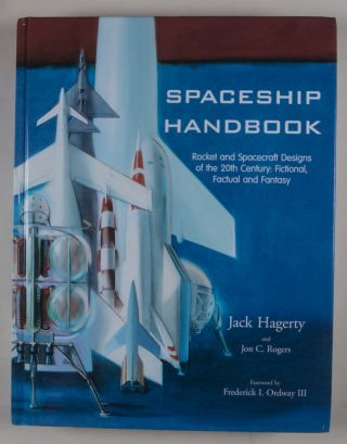 Spaceship Handbook. Rocket and Spacecraft Designs of the 20th Century, Fictional, Factual and Fantasy [WITH A SIGNED LETTER TO RAY HARRYHAUSEN, FROM THE AUTHOR]