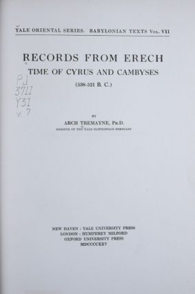 Records from Erech, Time of Cyrus and Cambyses (538-521 B. C.) [Yale Oriental Series. Babylonian...