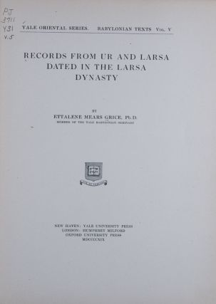 Records from Ur and Larsa Dated in the Larsa Dynasty [Yale Oriental Series. Babylonian Texts,...