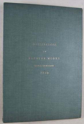 Illustrations of Popular Works, by George Cruishank: Part I (and only) [WITH SIX ETCHED PLATES]