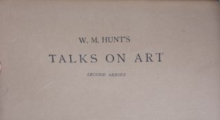 W. M. Hunt's Talks on Art. First and Second Series