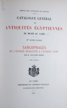 Sarcophages de l'époque bubastite à l'époque saïte. Nos. 41001-41041; 2 volumes bound in 1...