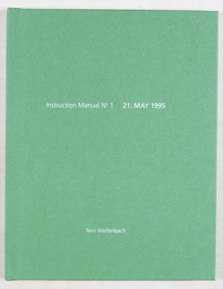 Instruction Manual No. 1 21. May 1995 [SIGNED]. Terri Weifenbach